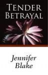 Tender Betrayal - Jennifer Blake