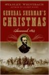 General Sherman's Christmas: Savannah, 1864 - Stanley Weintraub