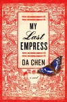My Last Empress: A Novel - Da Chen