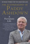 A Fortunate Life: The Autobiography of Paddy Ashdown - Paddy Ashdown
