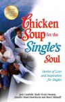 Chicken Soup for the Single's Soul: Stories of Love and Inspiration for Singles - Jack Canfield, Mark Victor Hansen