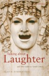 Talking about Laughter: and Other Studies in Greek Comedy - Alan H. Sommerstein