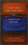 Views from the Dark Side of American History - Michael Fellman