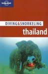 Lonely Planet Diving & Snorkeling Thailand - Lonely Planet, Tim Rock