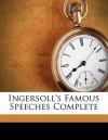 Famous Speeches Complete - Robert G. Ingersoll