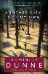 Another City, Not My Own: A Novel - Dominick Dunne