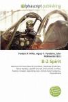 B-2 Spirit - Agnes F. Vandome, John McBrewster, Sam B Miller II