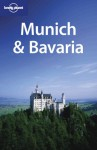 Munich & Bavaria - Andrea Schulte-Peevers, Catherine Le Nevez, Jeremy Gray, Lonely Planet