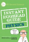 Instant Egghead Guide: Physics - Brian Clegg, Editors of Scientific American Magazine