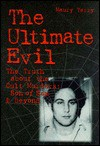The Ultimate Evil : The Truth about the Cult Murders: Son of Sam and Beyond - Maury Terry