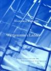 Wittgenstein's Ladder: Poetic Language and the Strangeness of the Ordinary - Marjorie Perloff