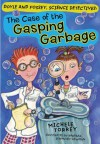 The Case Of The Gasping Garbage - Michele Torrey, Barbara Newman