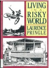 Living In A Risky World - Laurence Pringle