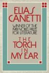 The Torch in my Ear - Elias Canetti, Joachim Neugroschel