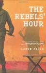 The Rebels' Hour - Lieve Joris, Liz Waters