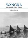 Wangka: Austronesian Canoe Origins - Edwin Doran, Ben Finney
