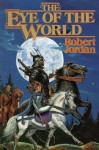 The Eye of the World (The Wheel of Time, Book 1) 1st (first) Edition by Jordan, Robert published by Tor Books (1990) Hardcover - Robert Jordan