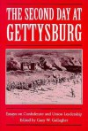 The Second Day at Gettysburg: Essays on Confederate and Union Leadership - Gary W. Gallagher