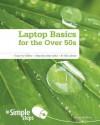 Laptop Basics for the Over 50s in Simple Steps - Greg Holden