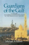 Guardians of the Gulf - Michael A. Palmer