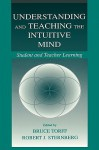 Understanding and Teaching Intuitive Mind - Bruce Torff, Robert J. Sternberg