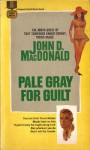 Pale Gray For Guilt - John D. MacDonald