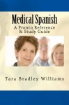 Medical Spanish: A Pronto Reference & Study Guide - Tara Bradley Williams