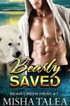 Bearly Saved: Paranormal Polar Bear Shifter Romance Standalone (Bear Creek Heat Book 1) - Misha Talea