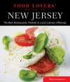 Food Lovers' Guide to® New Jersey, 3rd: The Best Restaurants, Markets & Local Culinary Offerings - Peter Genovese