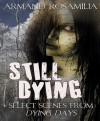 Still Dying: Select Scenes From Dying Days - Armand Rosamilia