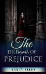 The Dilemma of Prejudice - Nancy Allen