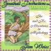 She and He: Adventures in Mythology - Jim Weiss