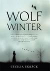 Wolf Winter - Cecilia Ekbäck