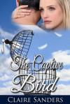 The Captive Bird - Claire Sanders