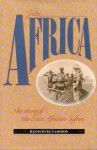 Into Africa: The Story of the East African Safari - Kenneth M. Cameron