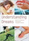 Understanding Dreams: How to Influence, Record and Interpret Dreams - Paul Roland