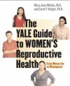 The Yale Guide to Women's Reproductive Health: From Menarche to Menopause - Mary Jane Minkin, Carol V. Wright
