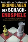 Grundlagen Der Schachendspiele - Karsten Muller, Frank Lamprecht