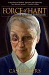 Force of Habit: Sister Madeleine Investigates - Cash Peters