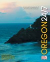 Oregon 24/7: 24 Hours. 7 Days. Extraordinary Images of One Week in Oregon. - Rick Smolan, David Elliot Cohen