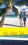 My Mai Tai: The Hawaiian Condo Capers - Alan Taylor