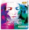 Monday Club. Das erste Opfer (2 mp3-CD): Band 1, Ungekürzte Lesung - Krystyna Kuhn, Marie Bierstedt
