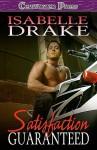 Satisfaction Guaranteed - Isabelle Drake