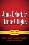 Juvenile Delinquency and Delinquents: The Nexus of Social Change - James F. Short Jr., Henry N. Pontell, Lorine A. Hughes