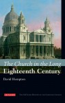 The Church in the Long Eighteenth Century: The I.B.Tauris History of the Christian Church - David Hempton