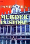 Murder in Store - Pamela Hill