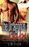 Romance: The Dragon's Baby (MM Gay Mpreg Alpha Omega Romance) (Dragon Shifter Paranormal Short Stories) - J.R Fox, Mpreg, C.J Starkey