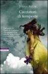 Cacciatori di tempeste - Jenna Blum, Massimo Ortelio