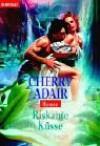 Riskante Küsse - Cherry Adair, Firouzeh Akhavan
