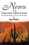 News from Parched Mountain: Tales from the Karoo in the New South Africa - Roy Holland, Charles Muller